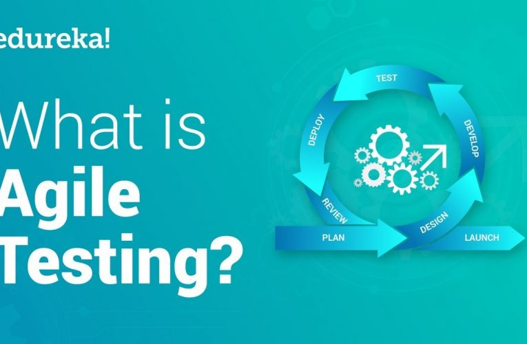What is Agile Testing? Methodology, Process & Life Cycle